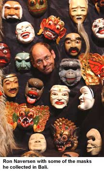 Ron Naversen with some of the masks he collected in Bali